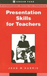 Presentation Skills For Teachers - Jean Harris