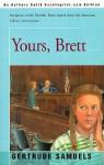 Yours, Brett - Gertrude Samuels