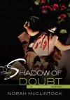 Shadow of Doubt - Norah McClintock