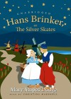 Hans Brinker, or the Silver Skates - Mary Mapes Dodge