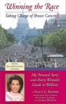 Winning the Race : Taking Charge of Breast Cancer - Nancy G. Brinker, Chriss Anne Winston, Betty Ford