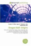 Dragon Ball: Origins - Frederic P. Miller, Agnes F. Vandome, John McBrewster