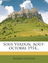 Sous Verdun, Août-octobre 1914... (French Edition) - Maurice Genevoix