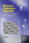 Mercury Cadmium Telluride: Growth, Properties and Applications - Peter Capper, James Garland, Safa Kasap, Arthur Willoughby