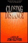 Closing Distance - Jim Oliver