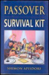 Passover Survival Kit: Revised Edition - Shimon Apisdorf