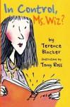 In Control, Ms Wiz? (Ms. Wiz series) - Terence Blacker, Tony Ross