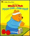 Walt Disney's Winnie the Pooh: Pooh Can ... Can You? - Carol North