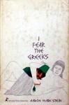 I Fear the Greeks - Aaron Marc Stein