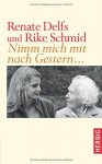 Nimm mich mit nach Gestern - Renate Delfs, Rike Schmid