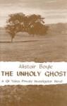 The Unholy Ghost - Alistair Boyle