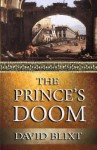 The Prince's Doom (Star-Cross'd) (Volume 4) - David Blixt