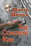 Concrete Kiss - David Grace