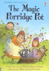The Magic Porridge Pot - Rosie Dickins, Mike Gordon, Carl Gordon