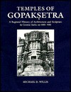 Temples Of Gopakṣetra: A Regional History Of Architecture And Sculpture In Central India, Ad 600 900 - Michael D. Willis