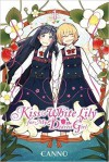 Kiss and White Lily for My Dearest Girl, Vol. 1 - WILLIAM MOREIRA (Canno)