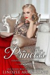 Winning Back the Princess (Royal Secrets #7) - Lindzee Armstrong