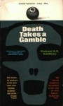 Death Takes a Gamble - Richard H.R. Smithies