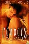 Cowboys Down - Barbara Elsborg
