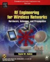 RF Engineering for Wireless Networks: Hardware, Antennas, and Propagation [With CDROM] - Daniel M. Dobkin