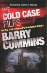 The Cold Cases Files: On the Trail of Ireland's Undetected Killers - Barry Cummins