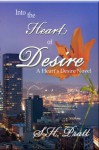 Into the Heart of Desire - S.H. Pratt