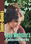 Jean Webster's Collected Works: Daddy-Long-Legs, Dear Enemy, Just Patty, Jerry, and More! (8 Works) - Jean Webster