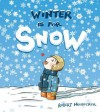 Winter is for Snow - Robert Neubecker