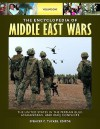 The Encyclopedia of Middle East Wars: The United States in the Persian Gulf, Afghanistan, and Iraq Conflicts [5 Volumes] - Spencer C. Tucker