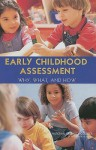 Early Childhood Assessment: Why, What, and How - Catherine E. Snow, Susan B. Van Hemel
