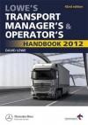 Lowe's Transport Manager's & Operator's Handbook 2012 - David Lowe