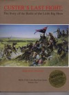 Custer's Last Fight: The Battle Of The Little Big Horn (Battle Of The Little Big Horn) - David C. Evans