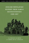 English Population History from Family Reconstitution 1580-1837 - E.A. Wrigley, R.S. Davies, J.E. Oeppen