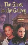 The Ghost in the Gallery - Meg Harper