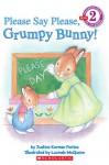 Please Say Please, Grumpy Bunny! (Scholastic Reader Level 2) - Justine K. Fontes, Lucinda McQueen