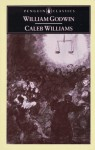 Caleb Williams: Or, Things As They Are - William Godwin, Maurice Hindle
