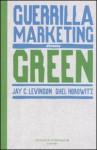 Guerilla marketing diventa green - Levinson, Jay C., Shel Horowitz, Pierluigi Micalizzi