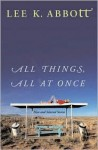 All Things, All at Once - LEE ABBOTT