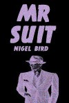 Mr Suit - Nigel Bird