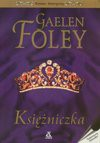 Księżniczka - Gaelen. Foley