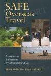 Safe Overseas Travel: Maximizing Enjoyment by Minimizing Risk - Brian Johnson, Brian Kingshott