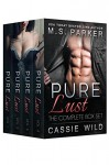 Pure Lust: The Complete Series Box Set - M. S. Parker, Cassie Wild