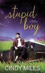 Stupid Boy (New Adult Romance) (Stupid in Love Book 2) (Volume 2) Paperback - February 17, 2015 - Cindy Miles
