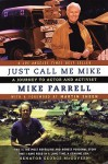 Just Call Me Mike: A Journey to Actor and Activist - Mike Farrell, Martin Sheen