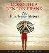 The Hurricane Sisters CD: A Novel - Dorothea Benton Frank, Robin Miles