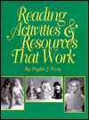 Reading Activities and Resources That Work - Phyllis J. Perry