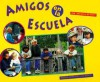 Amigos En La Escuela = Friends at School - Rochelle Bunnett