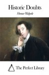 Historic Doubts - Horace Walpole, The Perfect Library