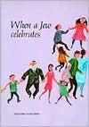 When a Jew Celebrates (The Jewish Values Series) (The Jewish Values Series) - Harry Gersh, Erika Weihs, Hyman Chanover