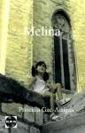 Melina: Conversaciones Con el Ser Que Seras - Priscilla Gac-Artigas